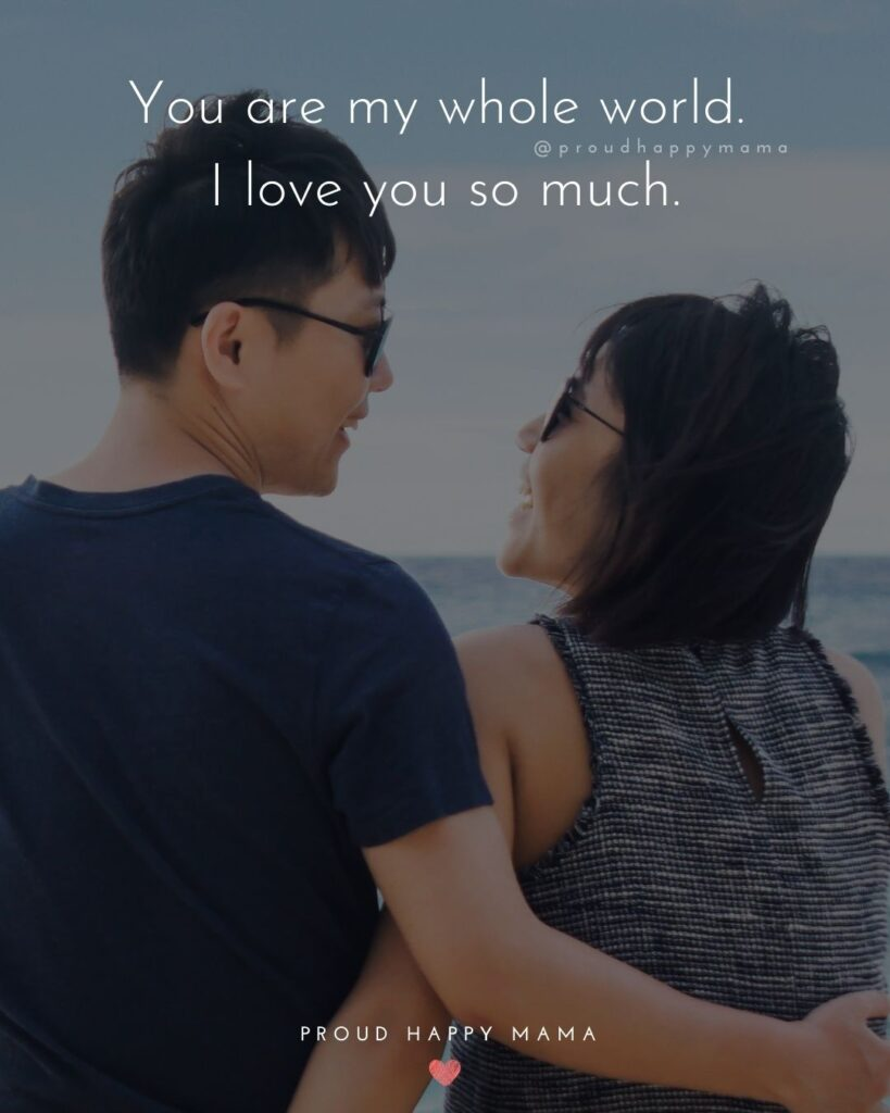 Love Quotes For Her - You are my whole world. I love you so much.'