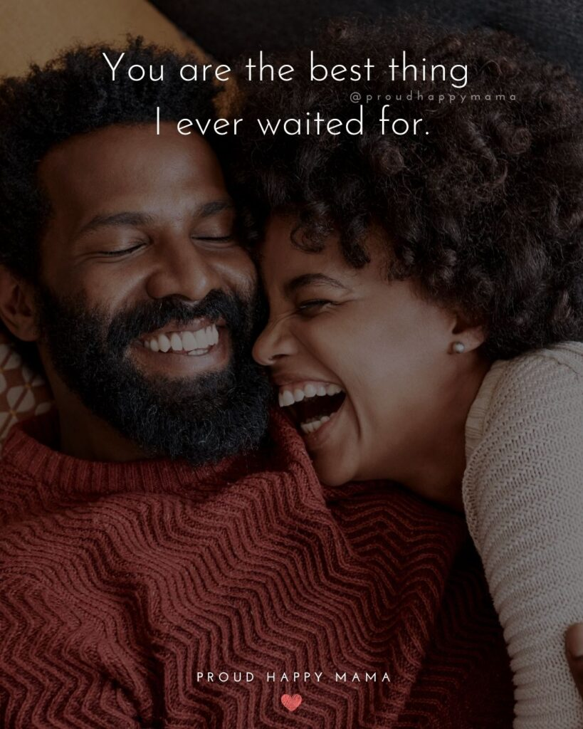 Love Quotes For Her - You are the best thing I ever waited for.'