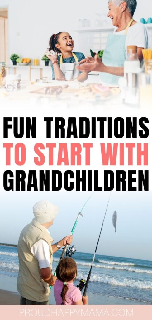 traditions to start with grandchildren
