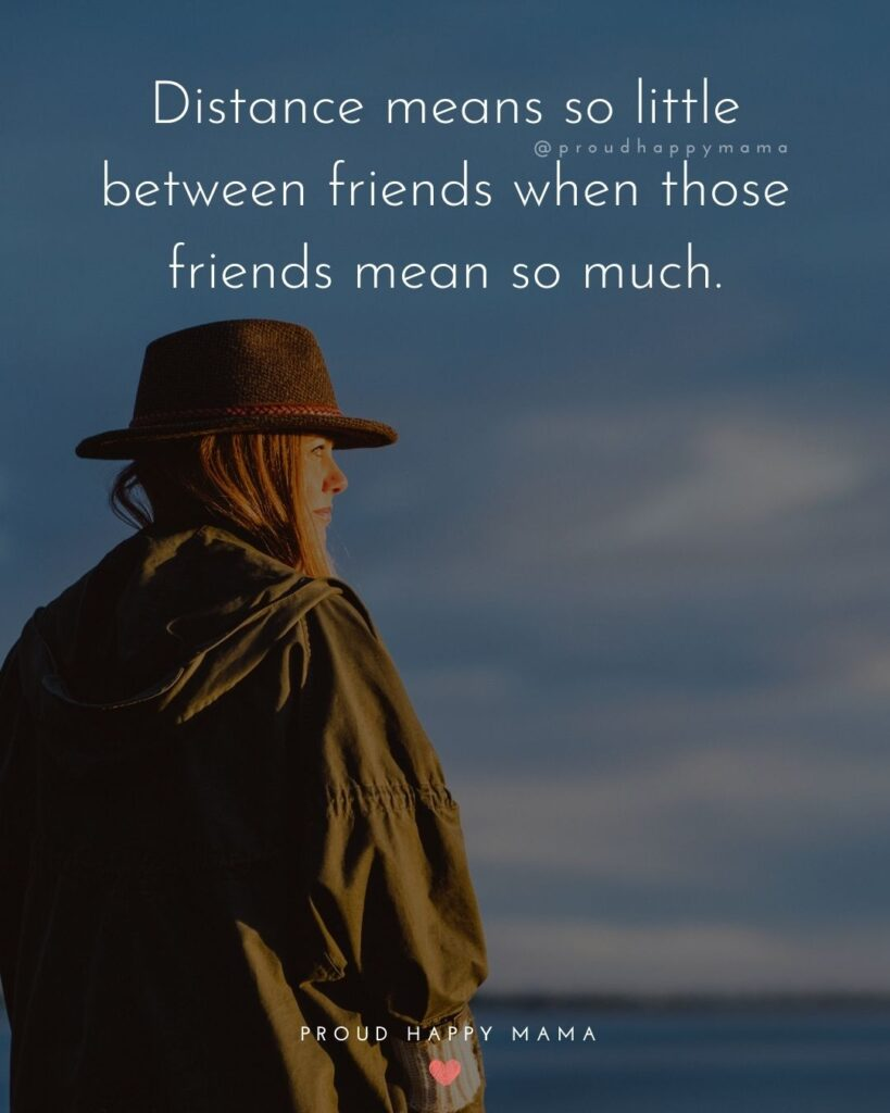 Missing Friends Quotes - Distance means so little between friends when those friends mean so much.'