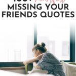 best quotes for missing friends