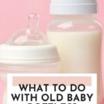 what to do with old baby bottles